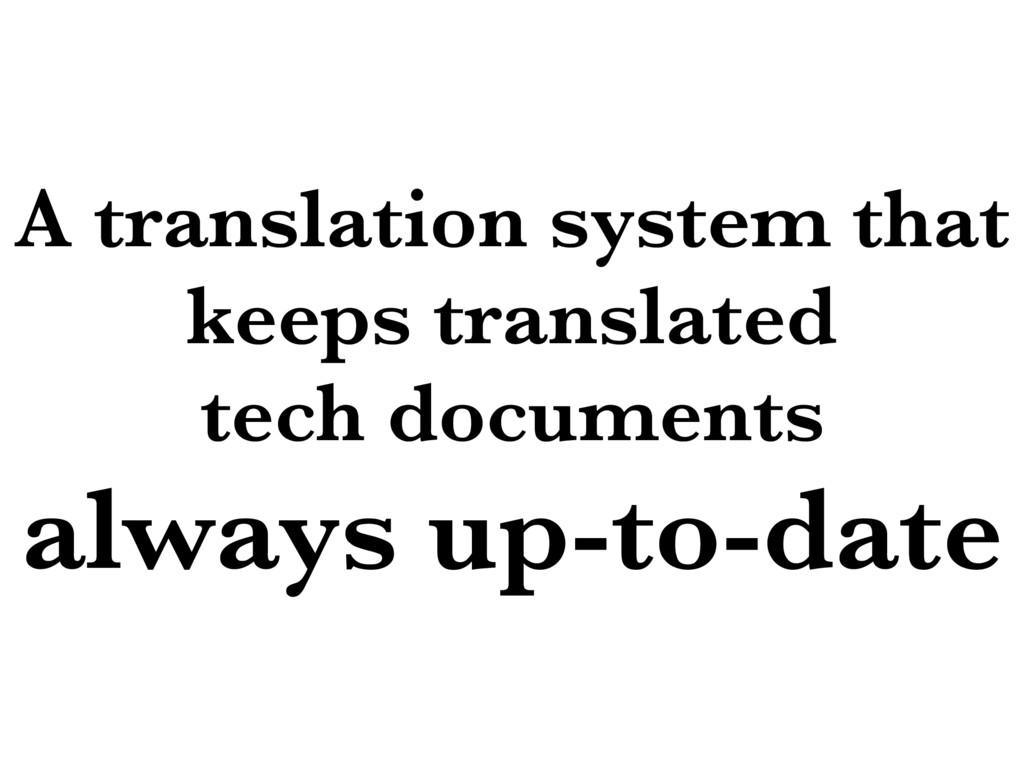 A translation system that keeps translated tech...