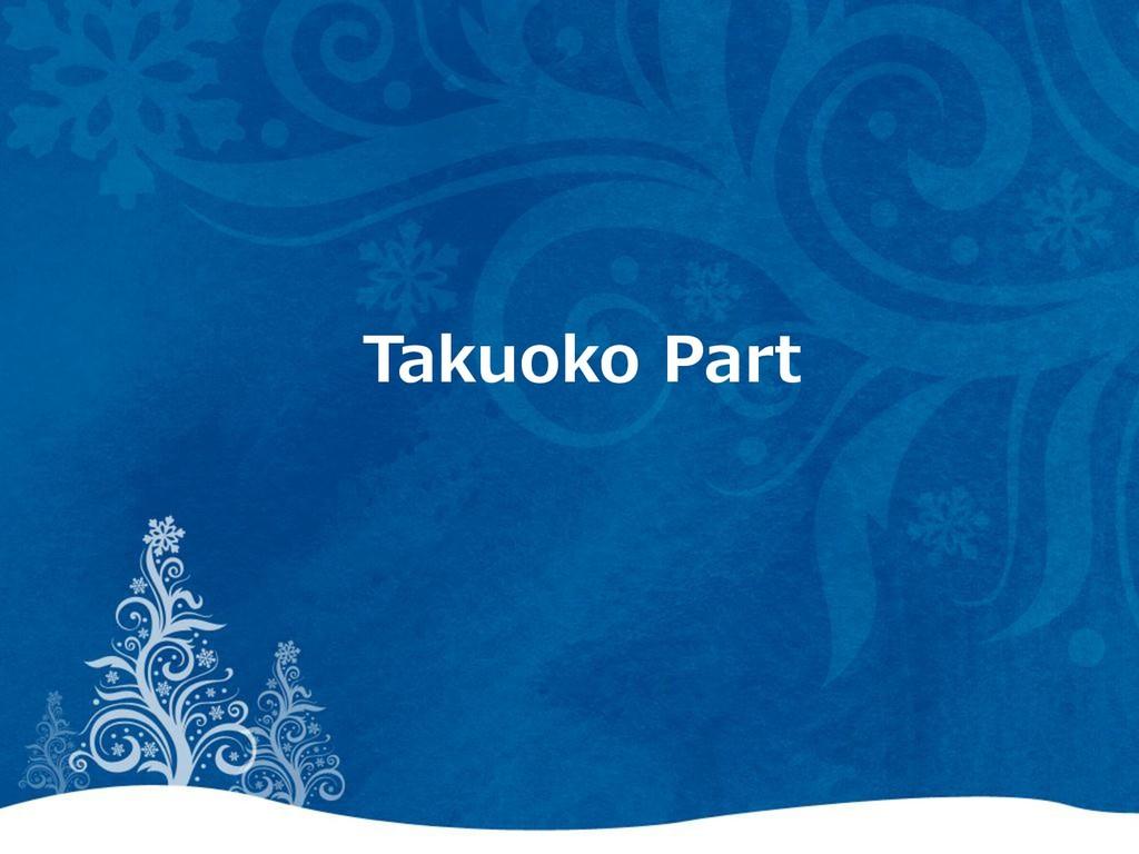Takuoko Part
