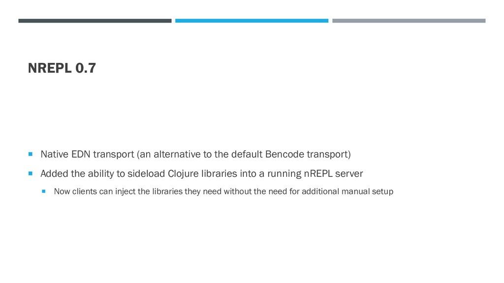 NREPL 0.7  Native EDN transport (an alternativ...