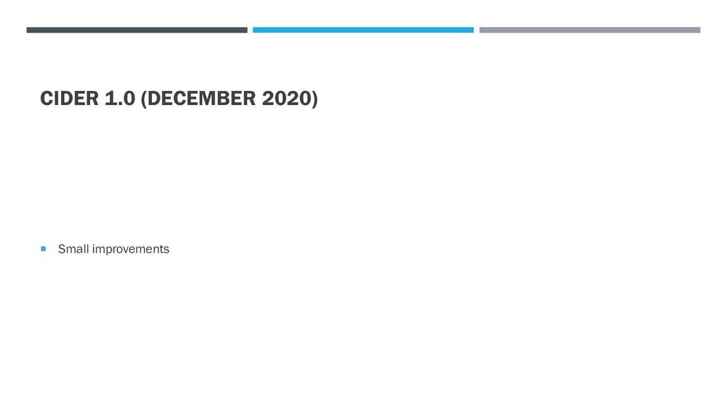 CIDER 1.0 (DECEMBER 2020)  Small improvements