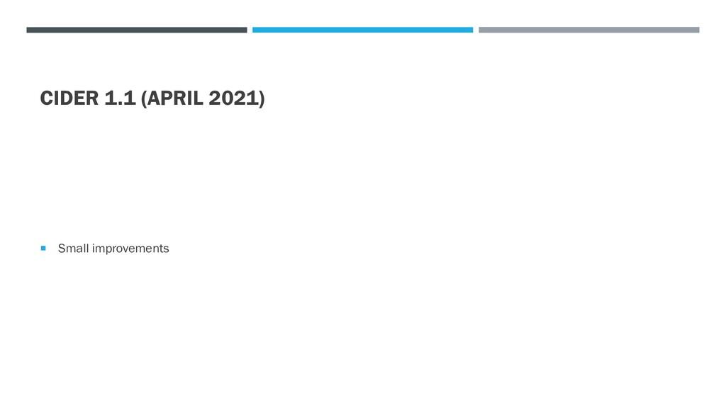 CIDER 1.1 (APRIL 2021)  Small improvements