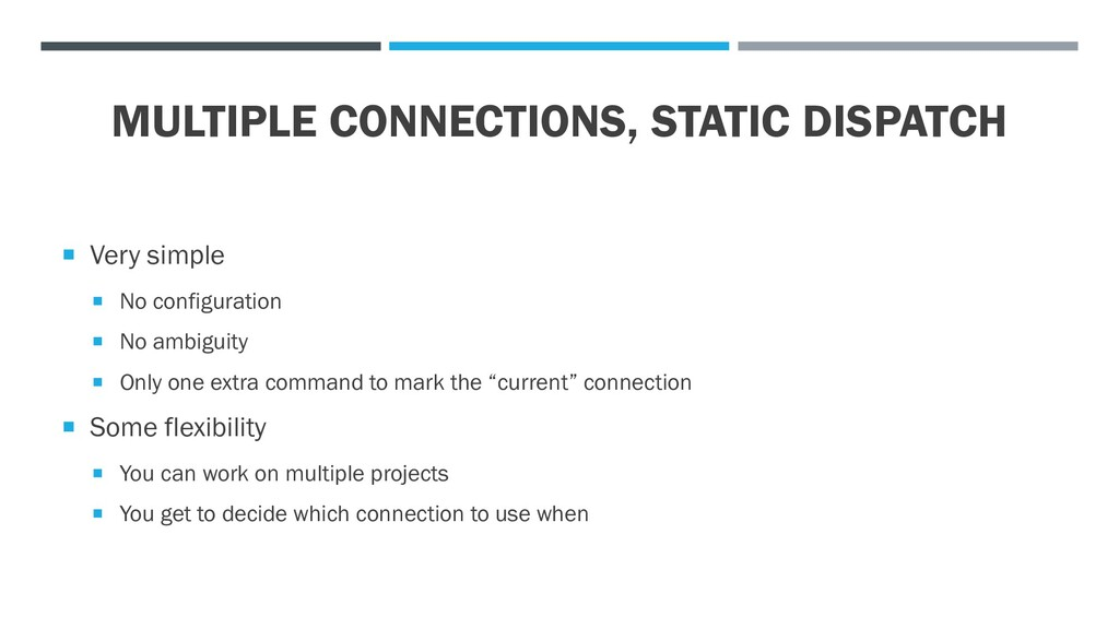 MULTIPLE CONNECTIONS, STATIC DISPATCH  Very si...