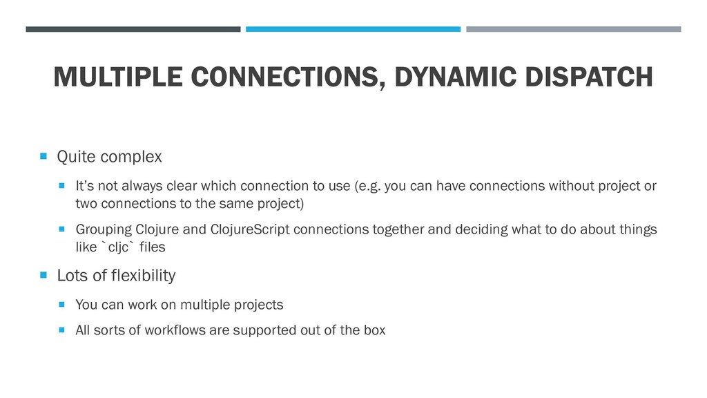 MULTIPLE CONNECTIONS, DYNAMIC DISPATCH  Quite ...