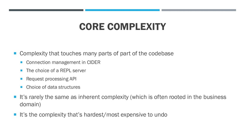 CORE COMPLEXITY  Complexity that touches many ...