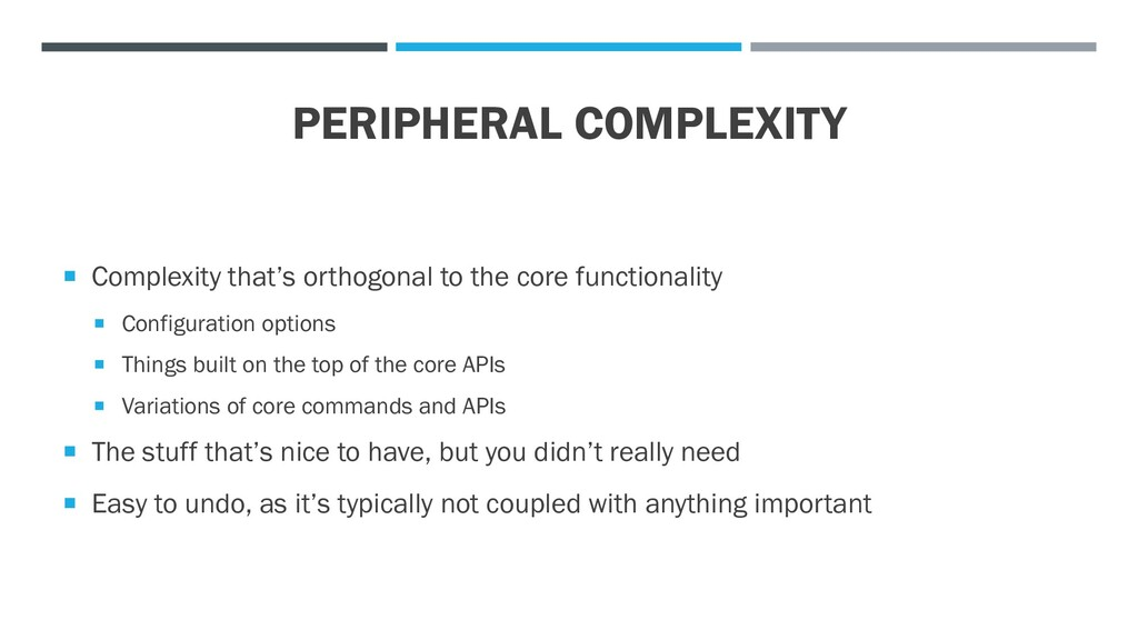 PERIPHERAL COMPLEXITY  Complexity that's ortho...