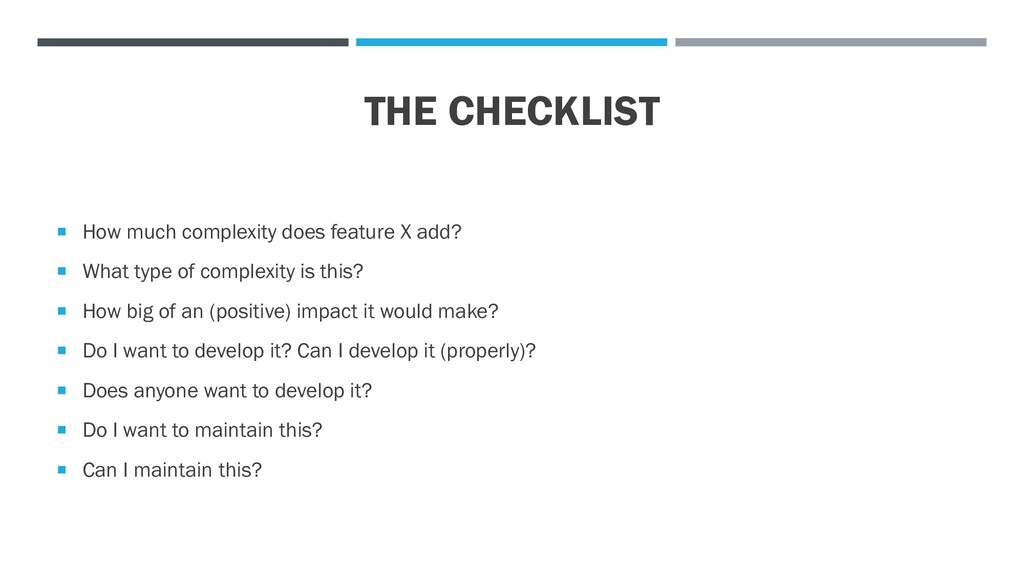 THE CHECKLIST  How much complexity does featur...