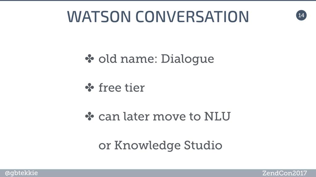@gbtekkie ZendCon2017 14 WATSON CONVERSATION ✤ ...