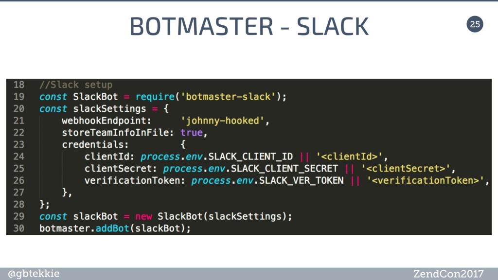 @gbtekkie ZendCon2017 BOTMASTER - SLACK 25
