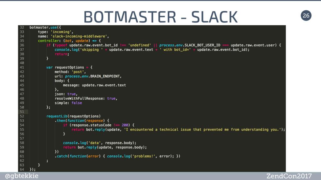@gbtekkie ZendCon2017 BOTMASTER - SLACK 26