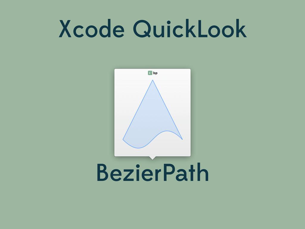 Xcode QuickLook BezierPath