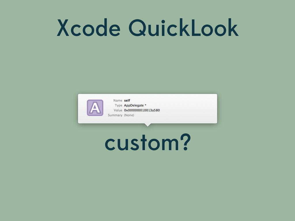 custom? Xcode QuickLook