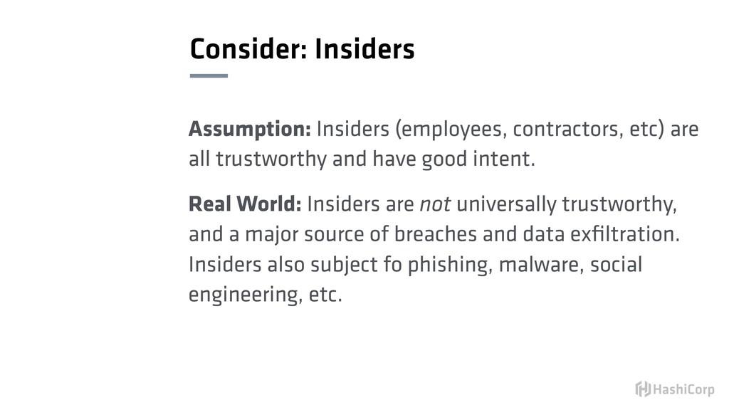 Consider: Insiders Assumption: Insiders (employ...