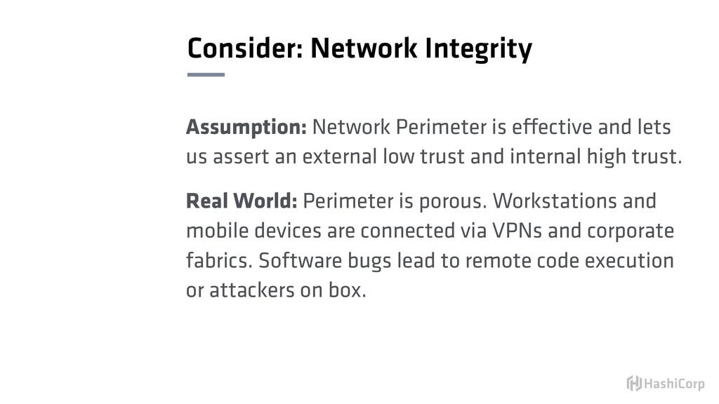 Consider: Network Integrity Assumption: Network...