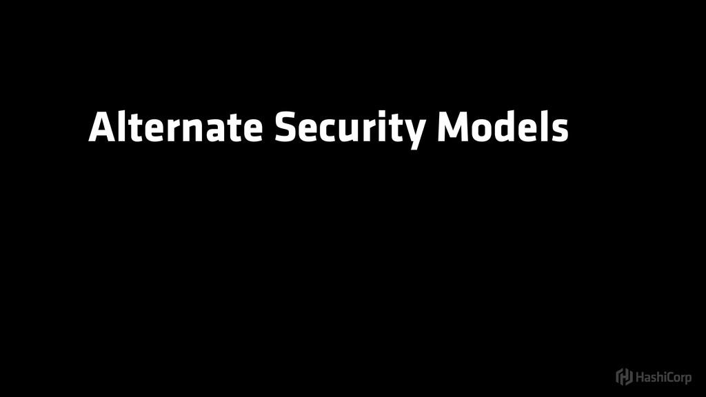 Alternate Security Models