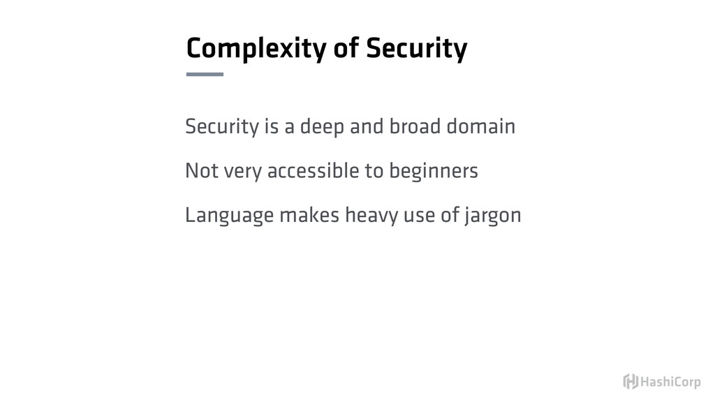 Complexity of Security Security is a deep and b...