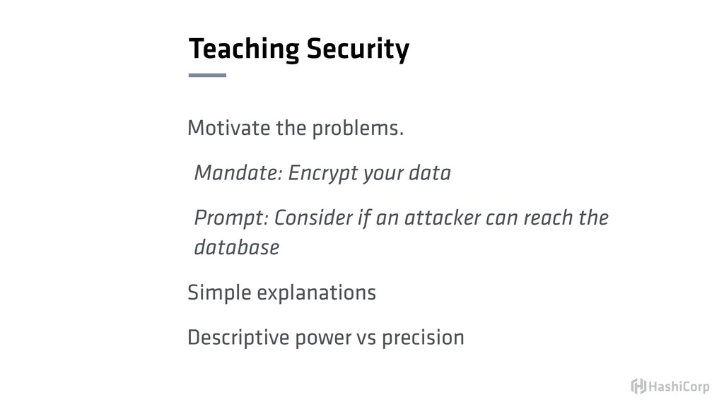 Teaching Security Motivate the problems. Mandat...
