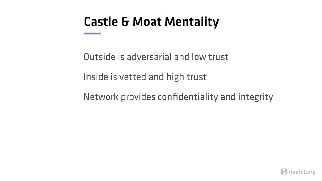 Castle & Moat Mentality Outside is adversarial ...