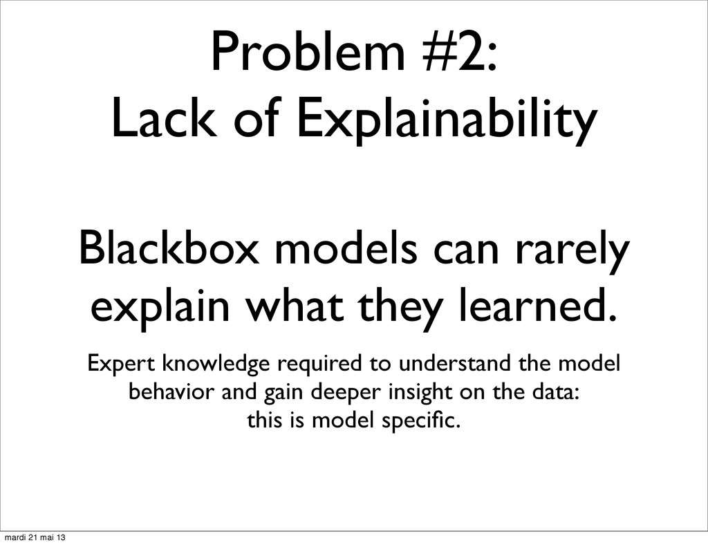 Problem #2: Lack of Explainability Blackbox mod...