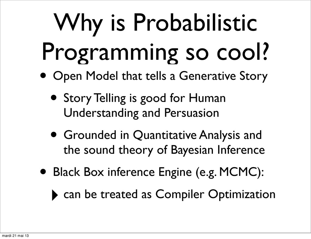 Why is Probabilistic Programming so cool? • Ope...