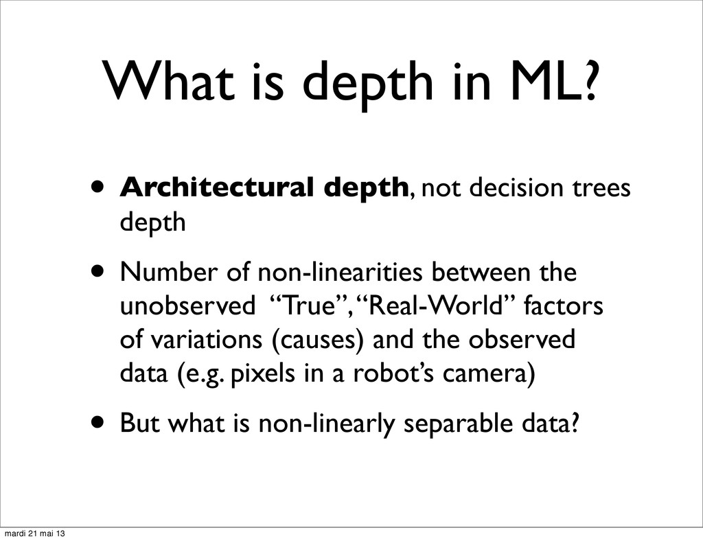 What is depth in ML? • Architectural depth, not...