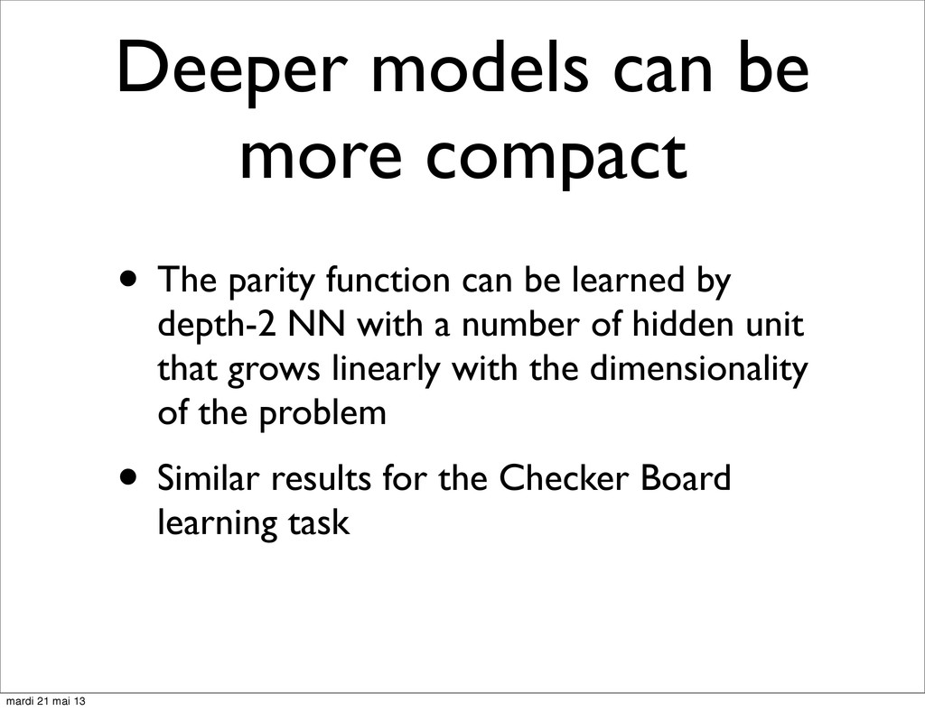 Deeper models can be more compact • The parity ...