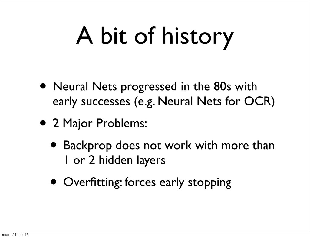 A bit of history • Neural Nets progressed in th...