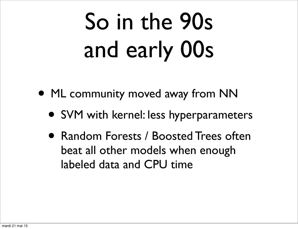 So in the 90s and early 00s • ML community move...