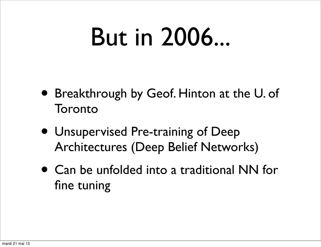 But in 2006... • Breakthrough by Geof. Hinton a...