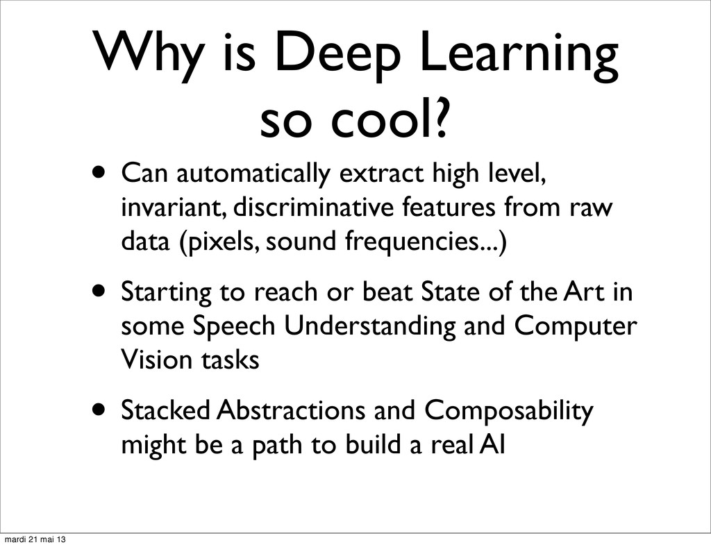 Why is Deep Learning so cool? • Can automatical...