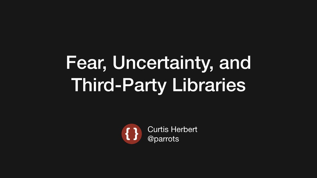 Fear, Uncertainty, and Third-Party Libraries Cu...
