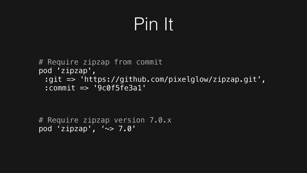 Pin It # Require zipzap from commit pod 'zipzap...
