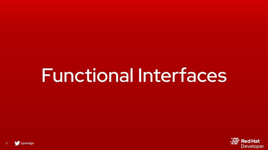 @yanaga 11 Functional Interfaces