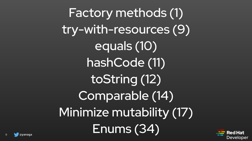 @yanaga 9 Factory methods (1) try-with-resource...