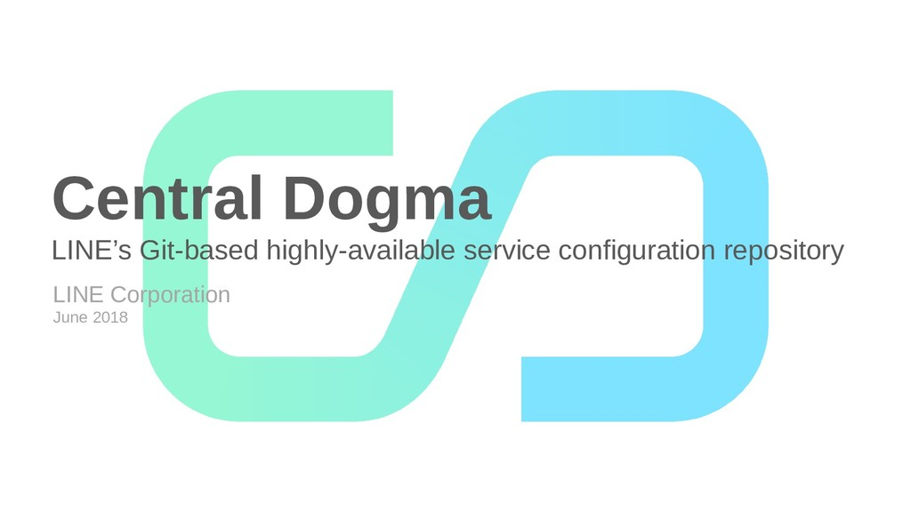 Central Dogma LINE's Git-based highly-available...