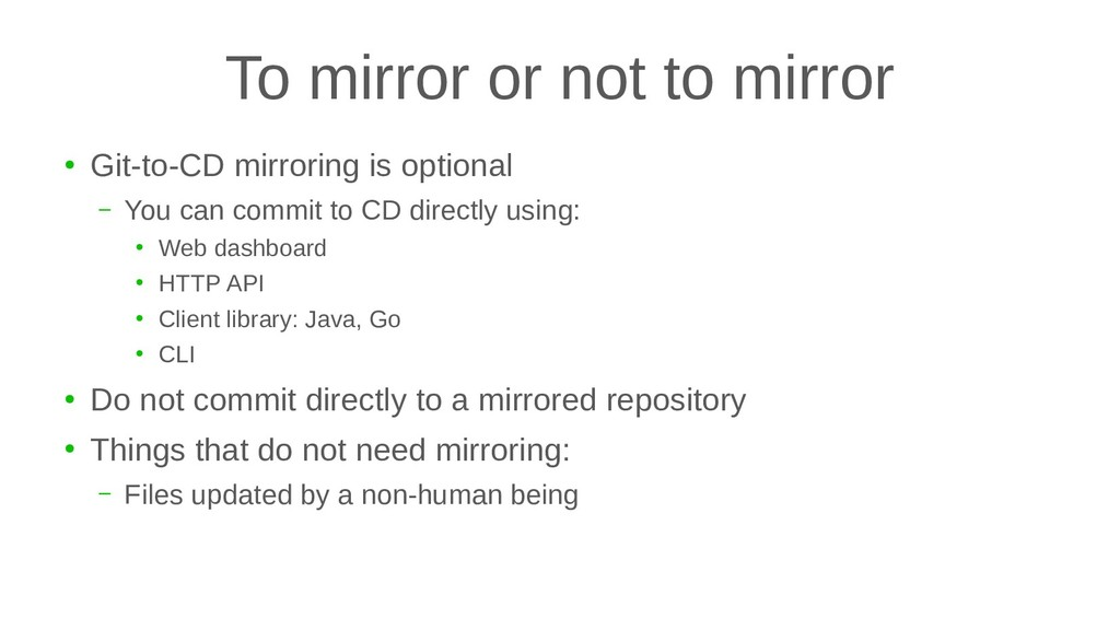 To mirror or not to mirror ● Git-to-CD mirrorin...