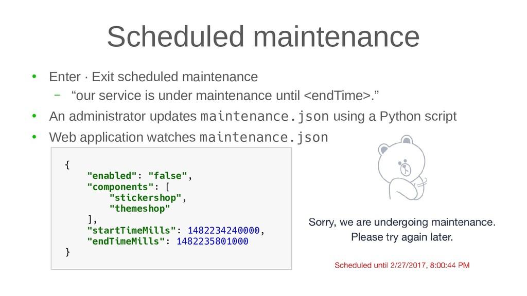 Scheduled maintenance ● Enter ∙ Exit scheduled ...