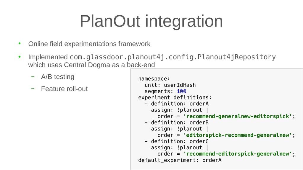 PlanOut integration ● Online field experimentat...