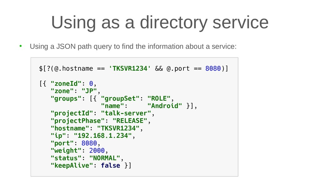 Using as a directory service ● Using a JSON pat...