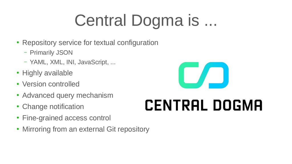 Central Dogma is ... ● Repository service for t...