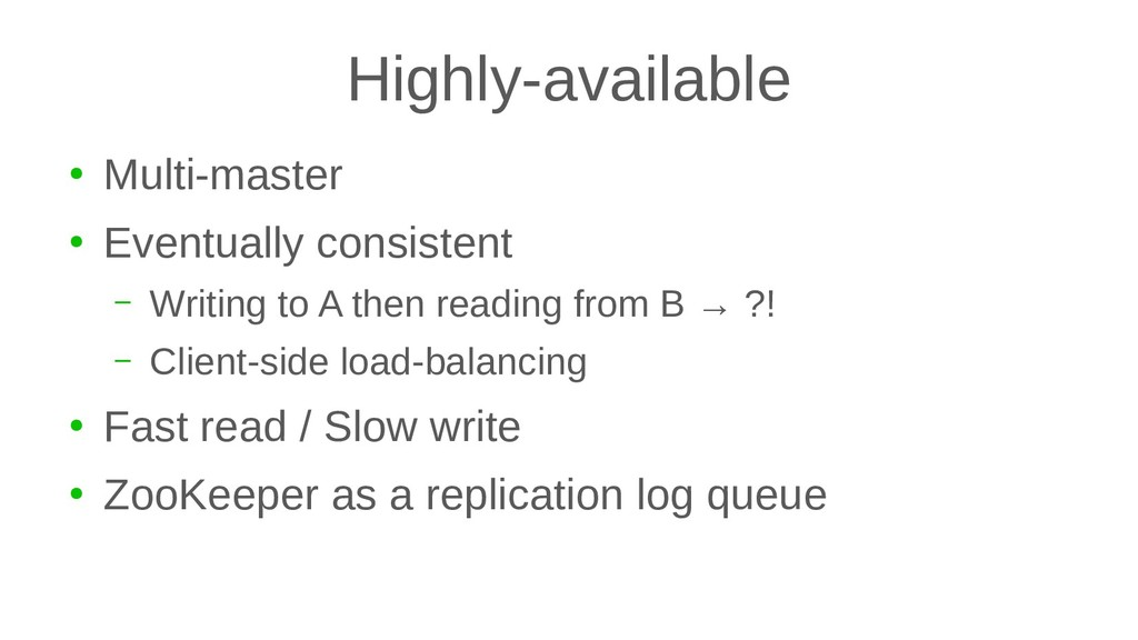 Highly-available ● Multi-master ● Eventually co...