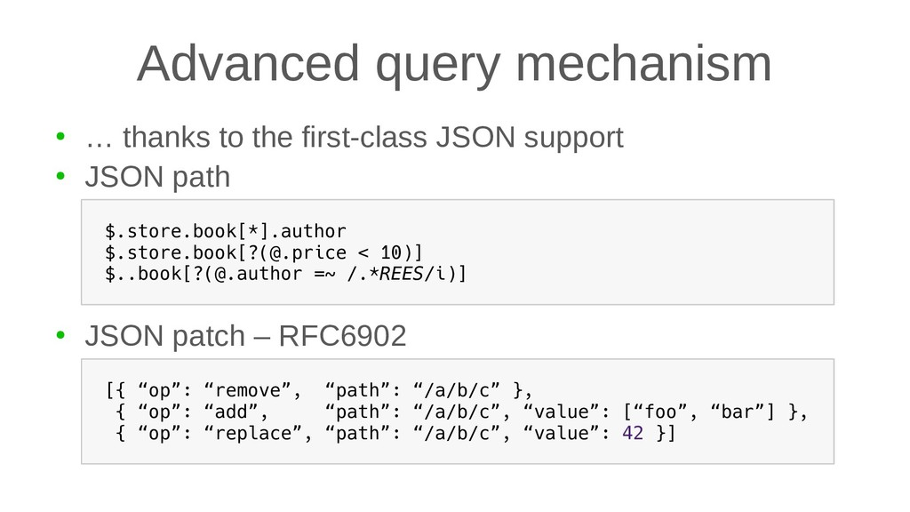 Advanced query mechanism ● … thanks to the firs...
