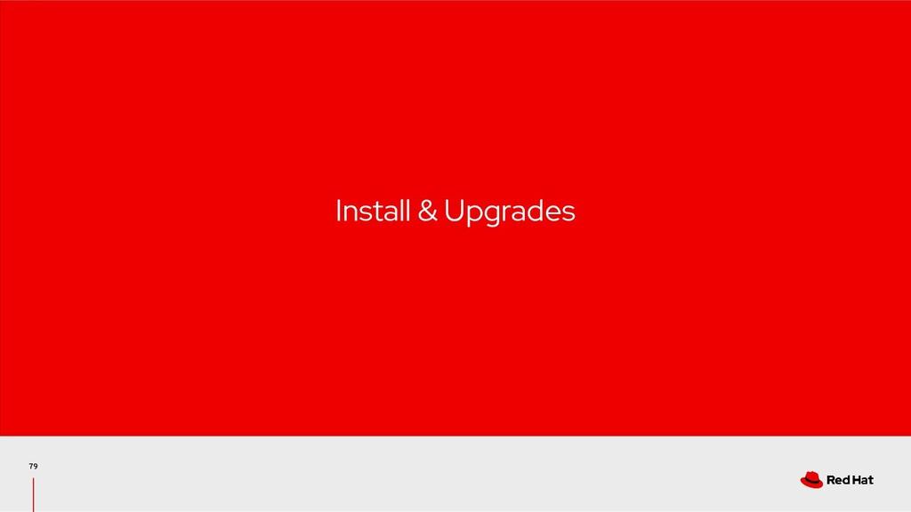 79 Install & Upgrades