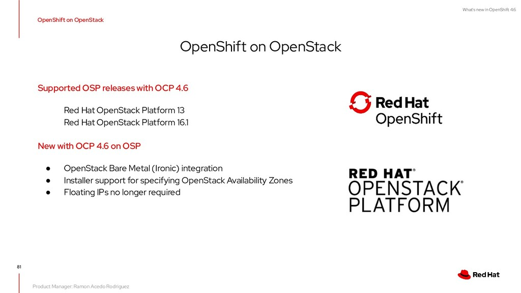 What's new in OpenShift 4.6 81 OpenShift on Ope...