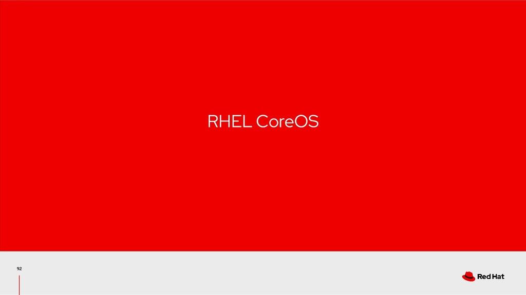 92 RHEL CoreOS