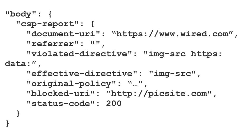 """body"": { ""csp-report"": { ""document-uri"": ""http..."