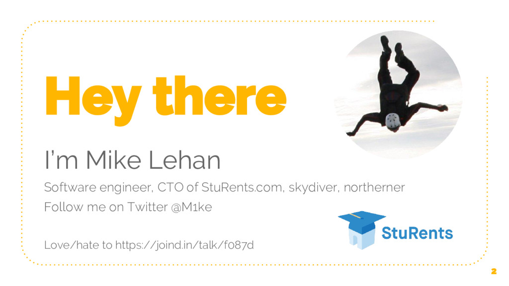 Hey there I'm Mike Lehan Software engineer, CTO...