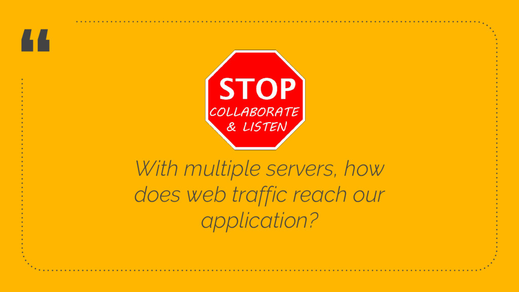 """ With multiple servers, how does web traffic r..."