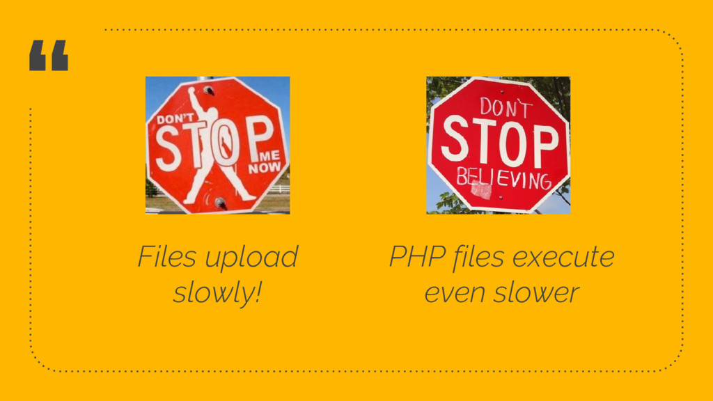 """ 23 Files upload slowly! PHP files execute eve..."