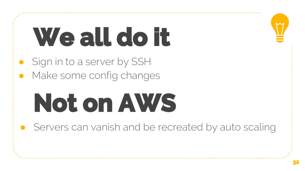We all do it ● Sign in to a server by SSH ● Mak...
