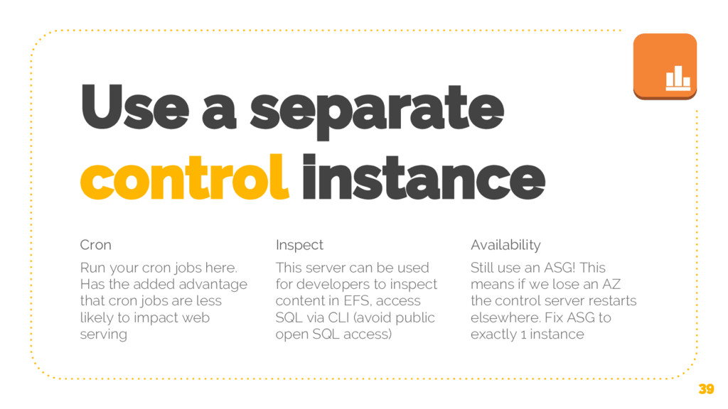 Use a separate control instance Cron Run your c...